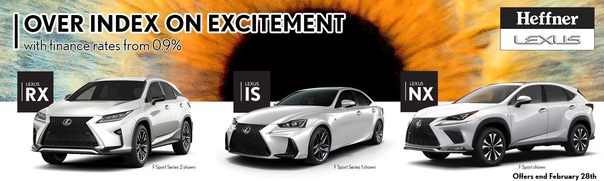 Over Index On Excitement. February Promotion at Heffner Lexus.