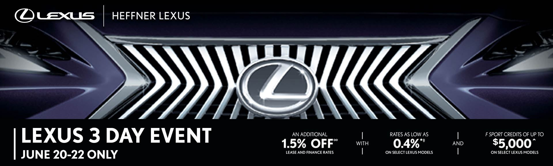 Lexus 3 Day Event. June 20-22 only