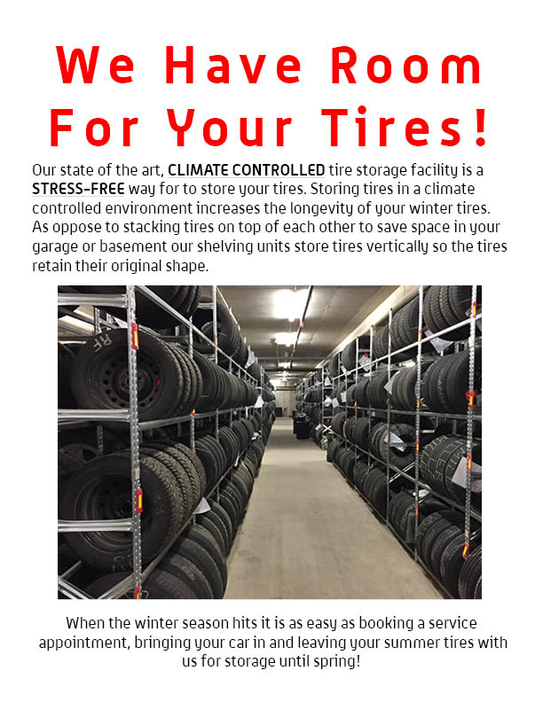 We have room for your tires! Our state of the art, climate controlled tire storage facility is a stress-free way for you to stare your tires. Storing tires in a climate controlled environment increases the longevity of your winter tires. As oppose to stacking tires on top of each other to save space in your garage or basement our shelving units store tires vertically so the tires retain their original shape. When tire season hits it is as easy as booking a service appointment, bringing your car in and leaving your summer tires with us for storage until spring.