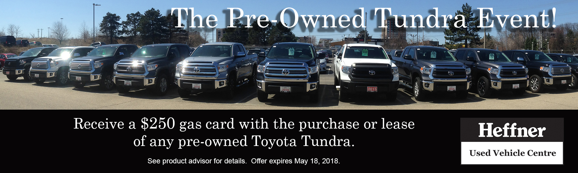 Get a $250 Gas Card on any pre-owned purchase or lease of a Toyota Tundra