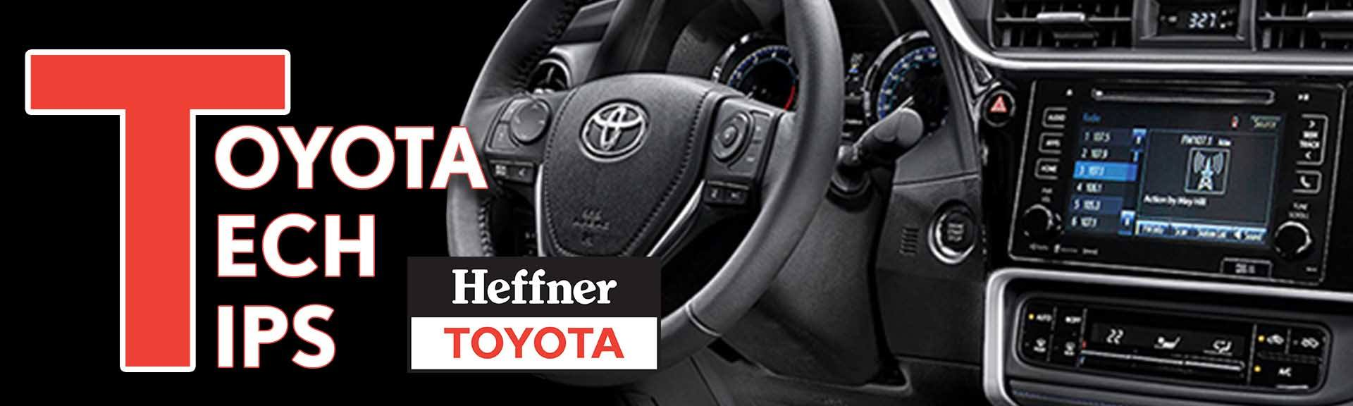 Toyota Tech Tips presented by Heffner Toyota