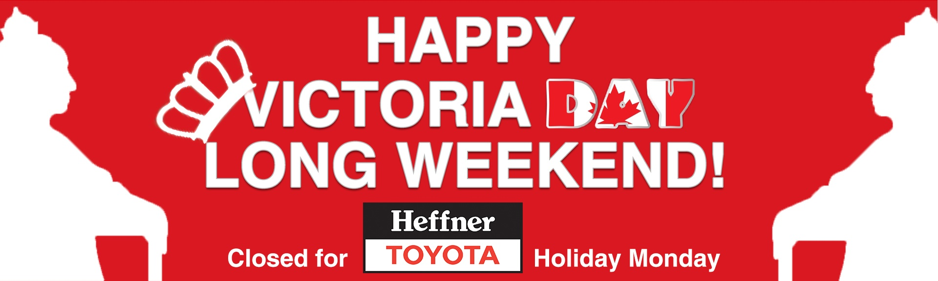 Victoria Day Hours_Heffner Toyota