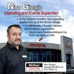Heffner Team Member Spotlight. Nico Giorgio. Marketing and Events Supervisor. Heffner Toyota.