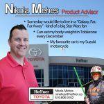 Member Spotlight. Nikola Mehes. Product Advisor. Heffner Toyota.