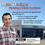 Member Spotlight. Ryan Dentinger. Marketing & Events Coordinator. Heffner Toyota.